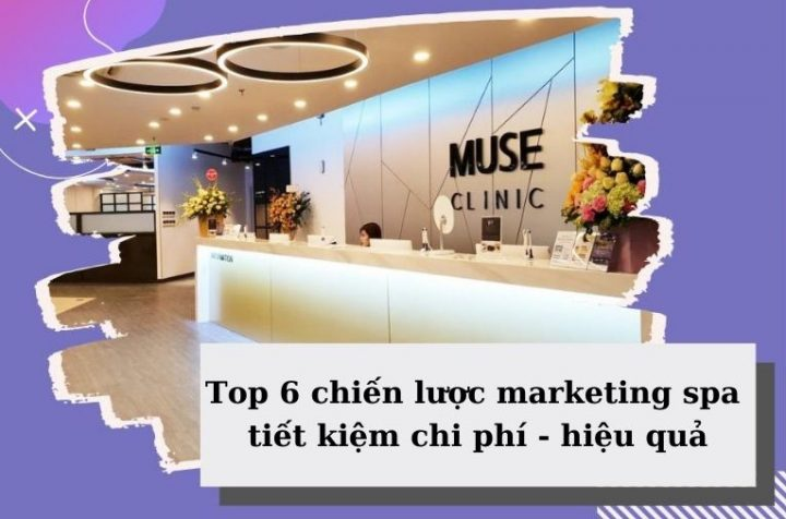 top 6 chiến lược marketing spa