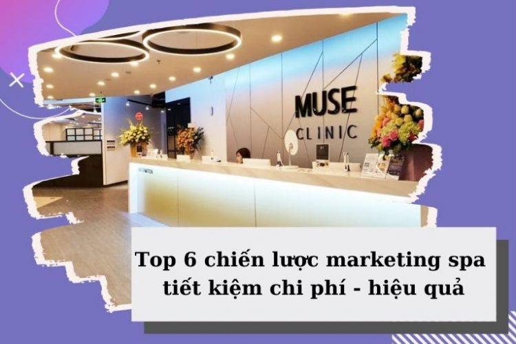 top 6 chiến lược marketing spa